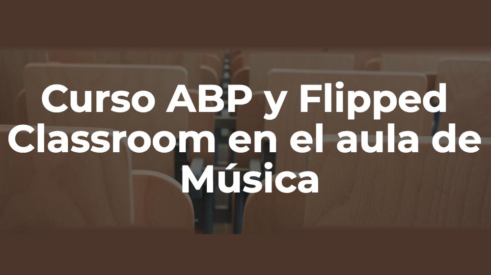 Curso ABP y Flipped Classroom en el aula de Música