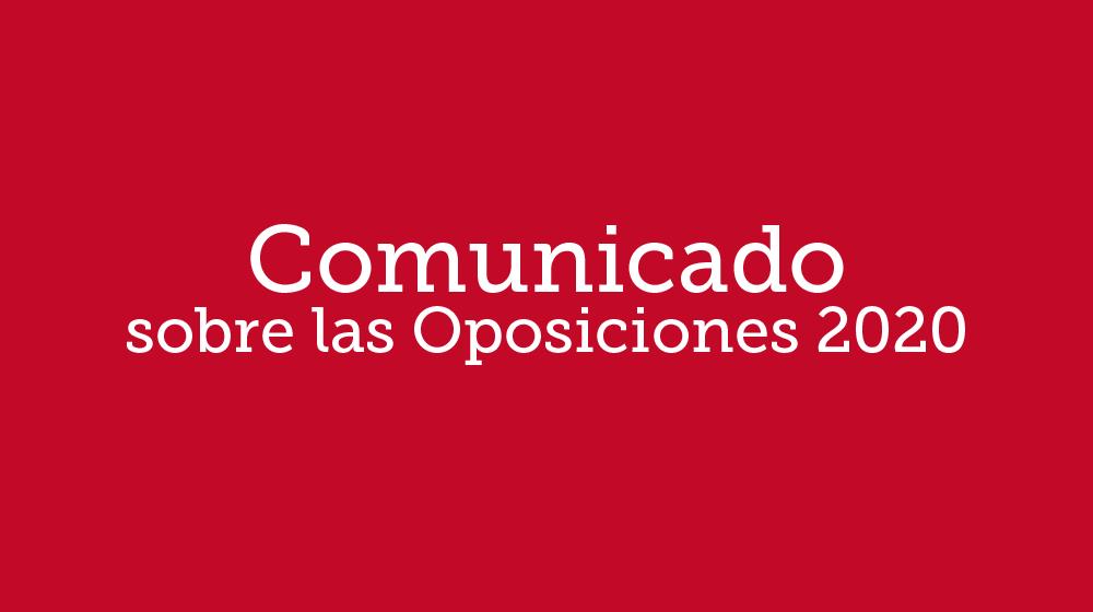Comunicado sobre las Oposiciones 2020
