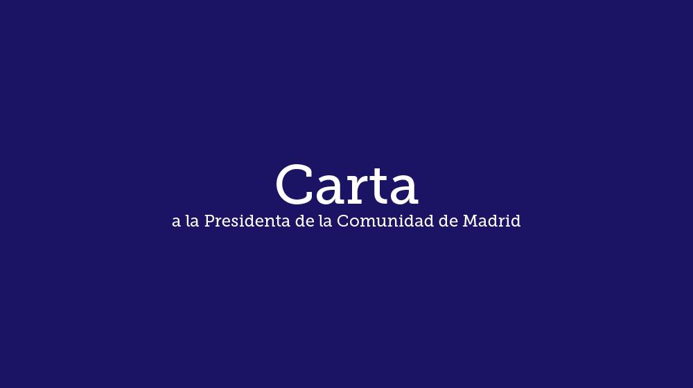 Carta a la Presidenta de la Comunidad de Madrid