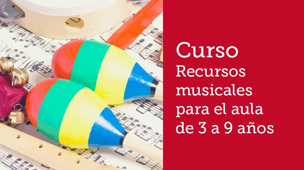 Curso Recursos musicales para el aula de 3 a 9 años